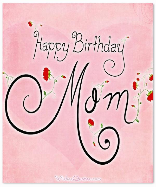 happy birthday mom top 50 mothers birthday wishes