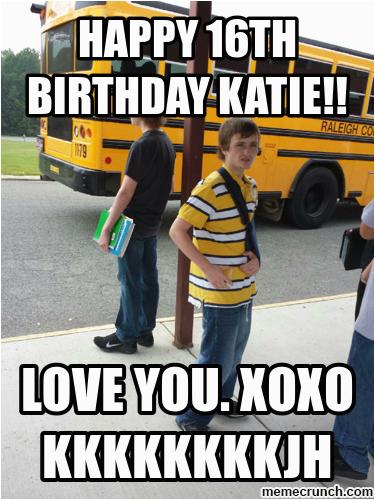 happy 16th birthday katie