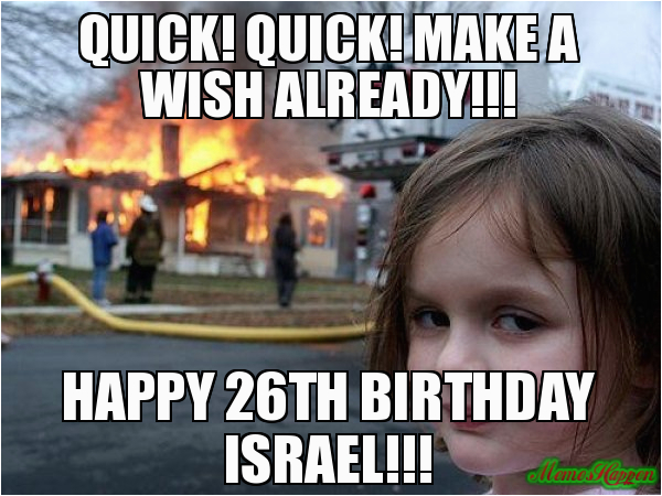 quick quick make a wish already happy 26th birthday israel 98163