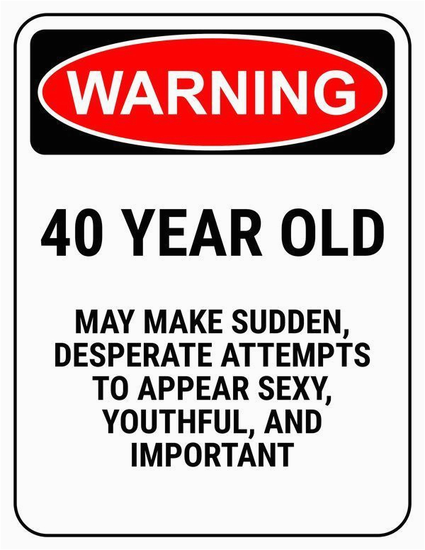very 40 year old birthday images meme