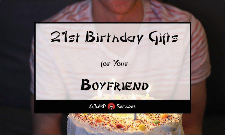 Best Gifts For Boyfriend 21st Birthday