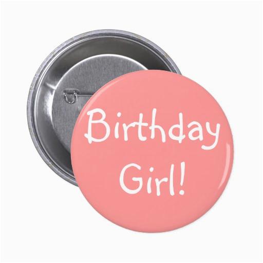 Birthday Girl buttons Birthday Girl Pinback button Zazzle