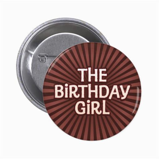 chocolate works birthday girl button 145557874408105041
