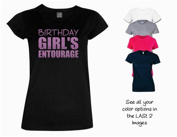 Birthday Girl Entourage Shirts Cute Birthday Girl 39 S Entourage Shirt by Magicalmemoriesbyj