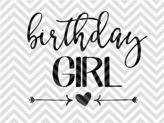 birthday girl svg and dxf cut file pdf