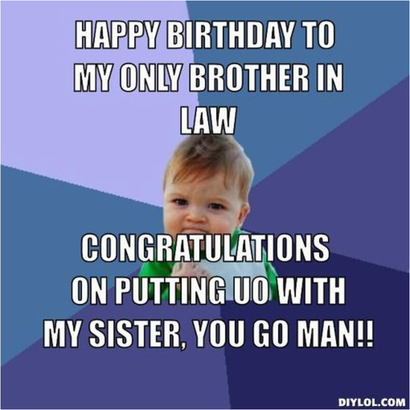 Birthday Memes For Brother From Sister Happy Birthday Brother In Law