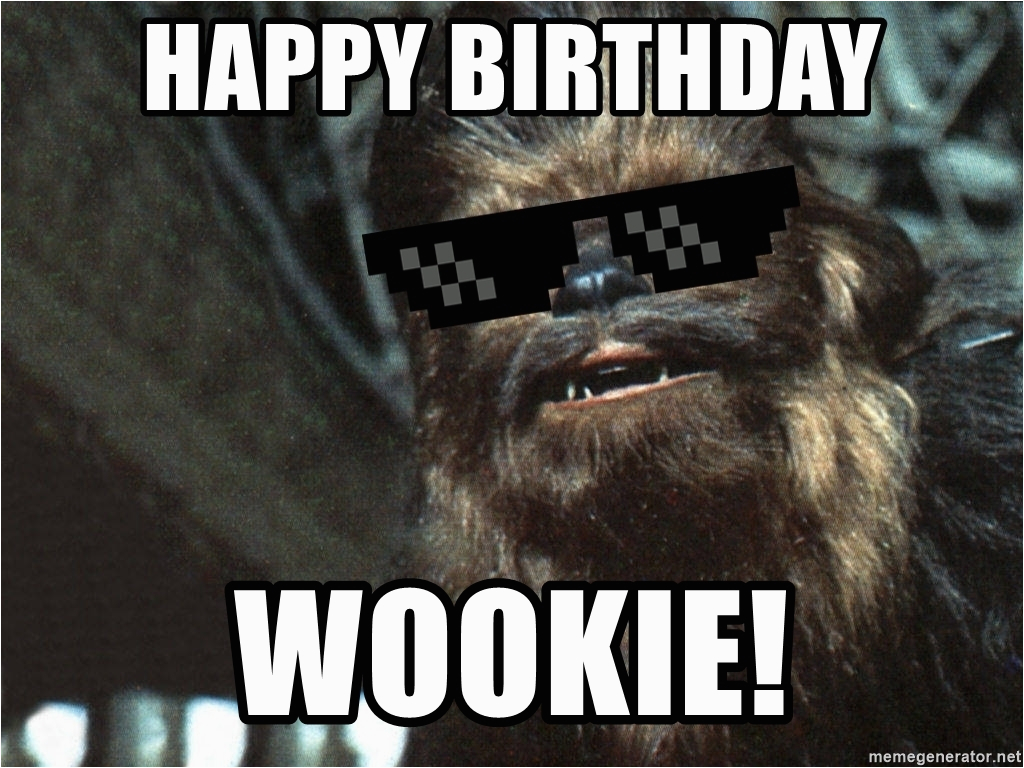 deal with it chewbacca happy birthday wookie
