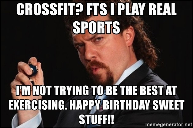 successful kenny powers crossfit fts i play real sports im not trying to be the best at exercising h