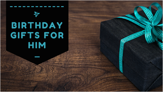 unique birthday gift ideas for him
