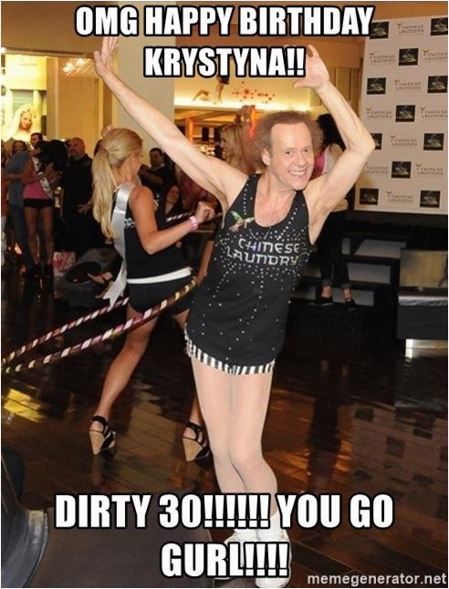 happy bday krsystyna omg happy birthday krystyna dirty 30 you go gurl
