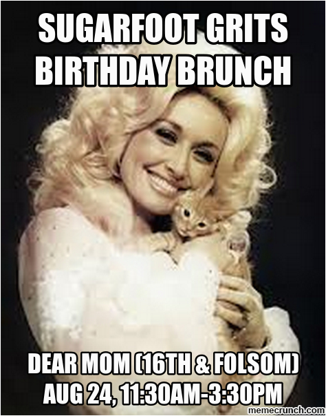 Dolly Parton Birthday Memes Sugarfoot Grits Birthday Brunch