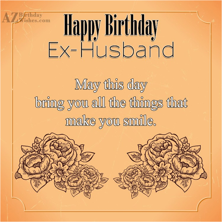 Ex Husband Birthday Meme Ex Husband Birthday Wishes 50 Wishmeme
