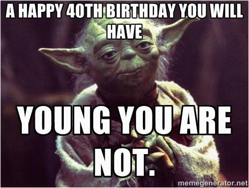 Funny 40 Birthday Memes 25 Unique 40th Quotes Ideas On Pinterest