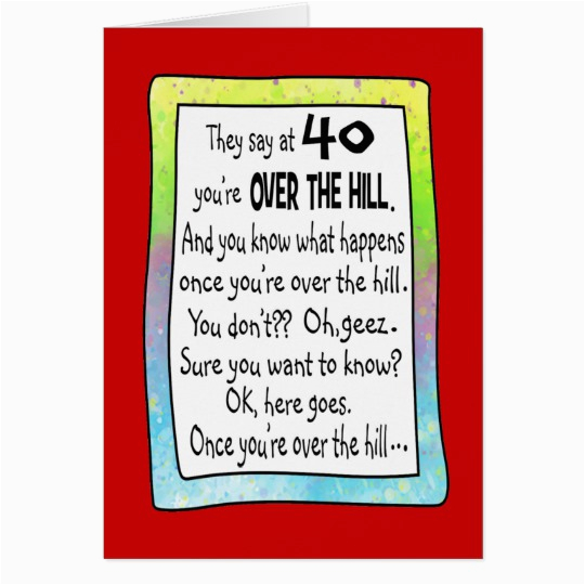 40th over the hill funny birthday greeting card 137481377158055301