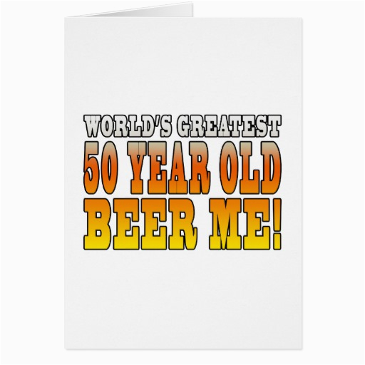 funny 50th birthdays worlds greatest 50 year old card 137679567994843669