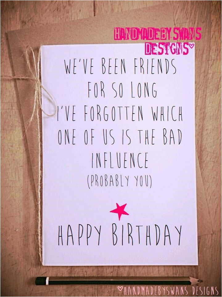 Funny Birthday Card Sayings For Best Friends