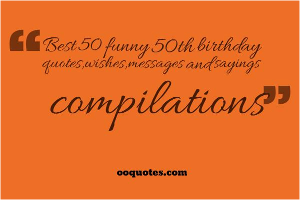 Funny Quotes For 50th Birthday Cards All 50 Best And Compilation