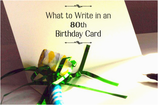 80th birthday wishes what to write in an 80th birthday card