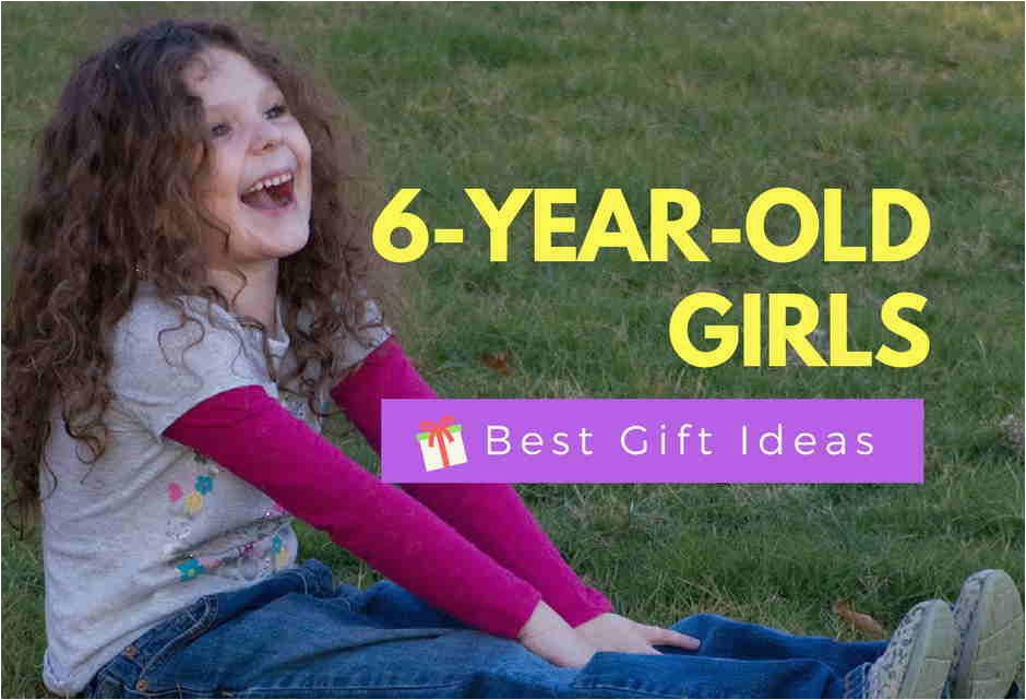 best gifts for a 6 year old girl