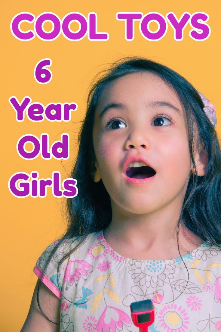 Gift Ideas for 6 Year Old Birthday Girl Looking for Cool Gift Ideas for 6 Year Old Girls