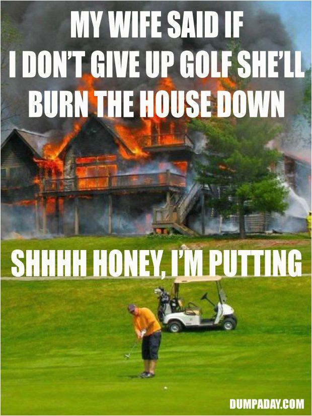 Golf Birthday Meme the Best Of Hardcore Golfer Meme 10 Pics Just for