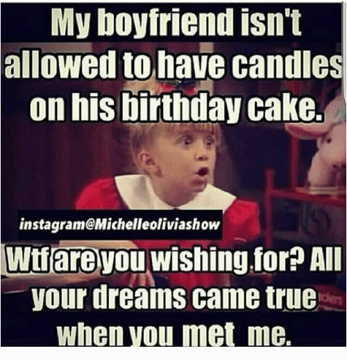my boyfriend isnt allowed to have candles on his birthday 17545726