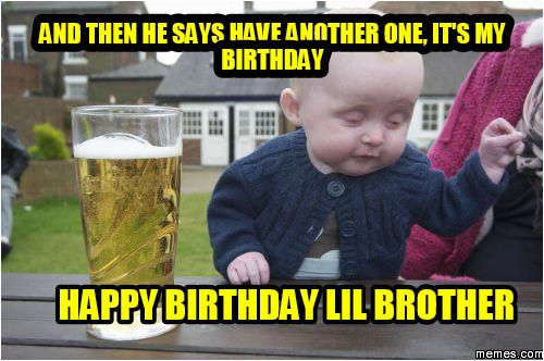 Happy Birthday Memes for Brother Crazy Happy Birthday Memes for Brother Birthdayfunnymeme