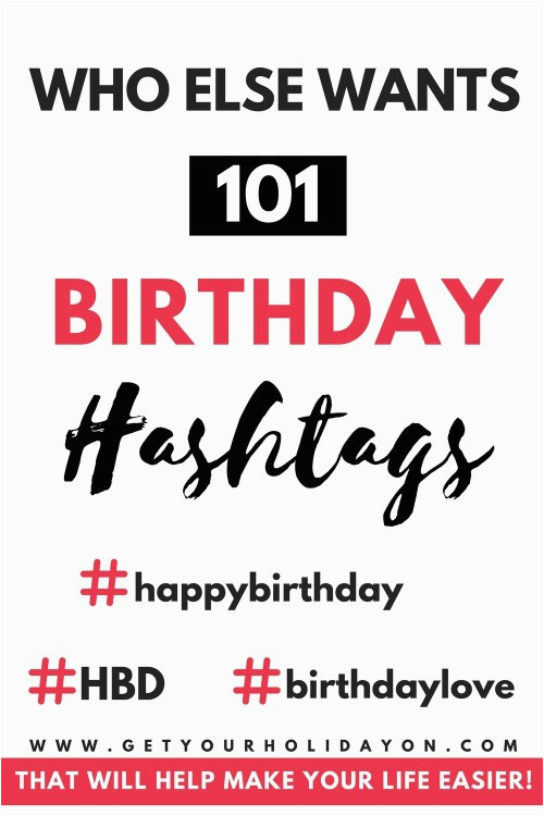 Hashtag for Birthday Girl Unbelievably Awesome Birthday Girl Hashtags to Use