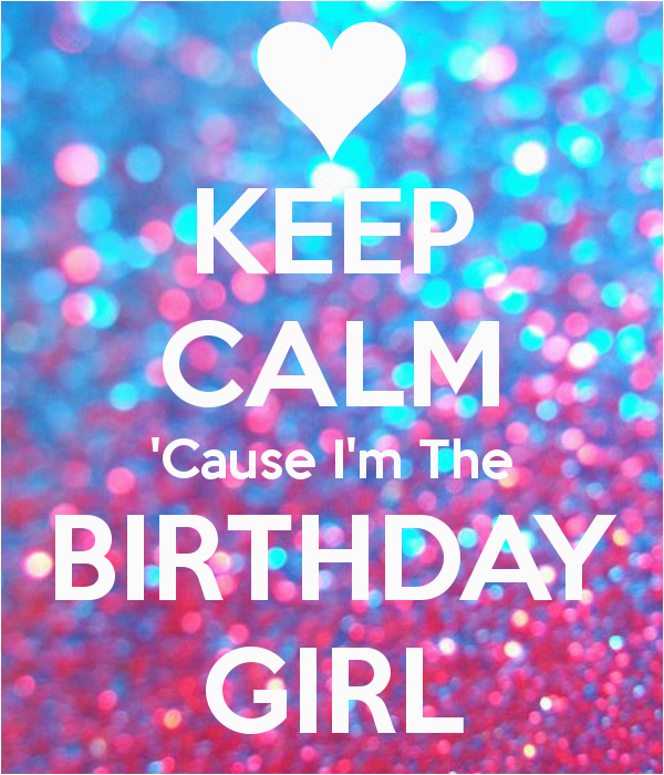 keep calm cause i m the birthday girl 202