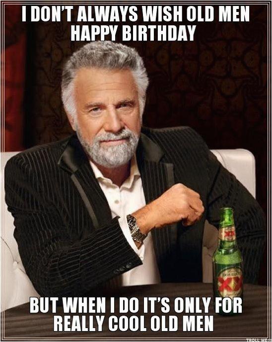 Male Birthday Meme Old Man Birthday Memes Happy Birthday Memes Of Old Man