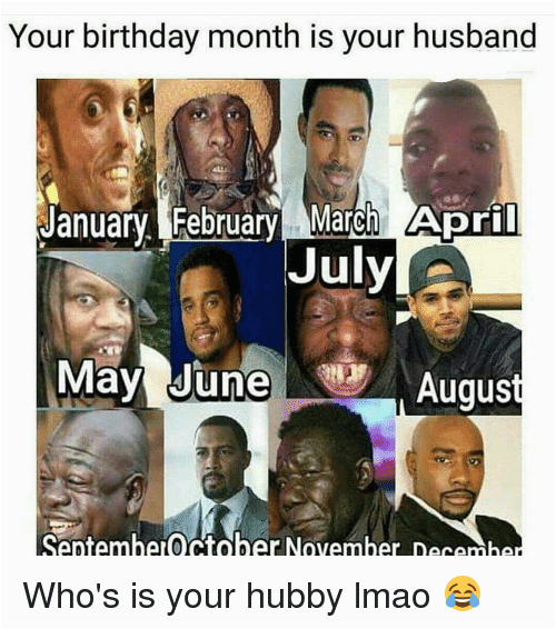 your birthday month is your husband january february march april 4745835