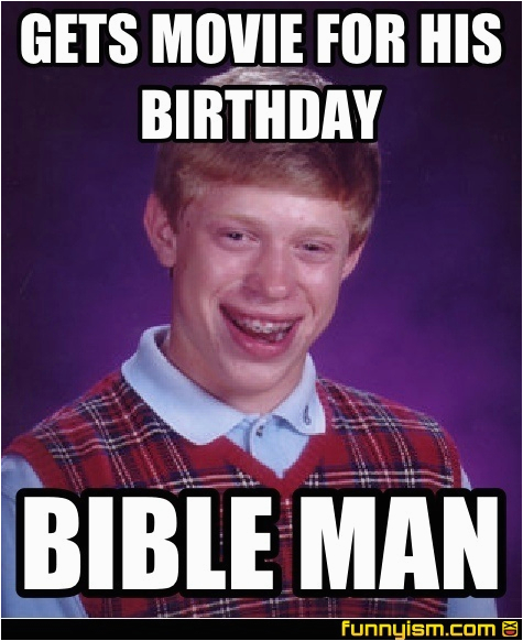 gets movie for his birthday bible man