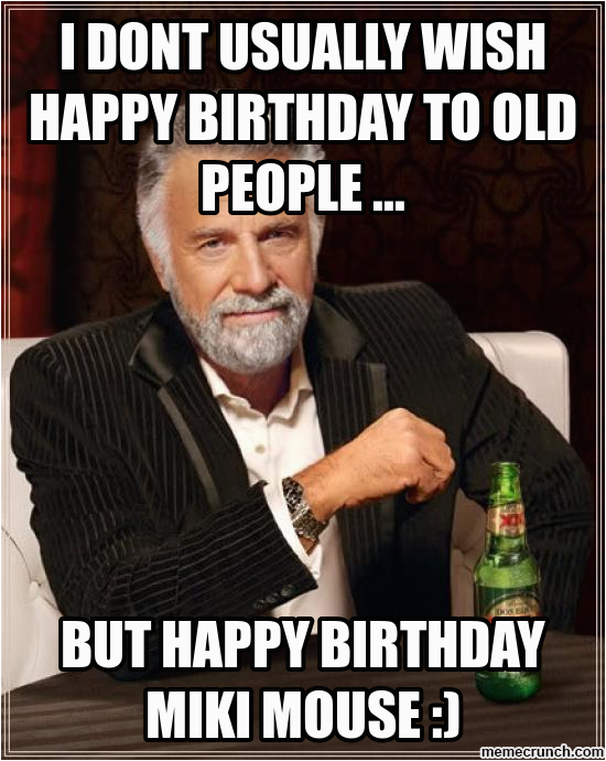 i dont usually wish happy birthday to old people