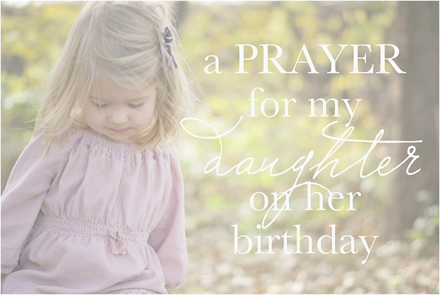 a prayer for my daughter on her birthday