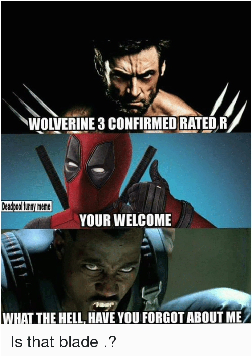 R Rated Birthday Memes Wolverine 3 Confirmed Rated R Deadpool Funny Meme Your