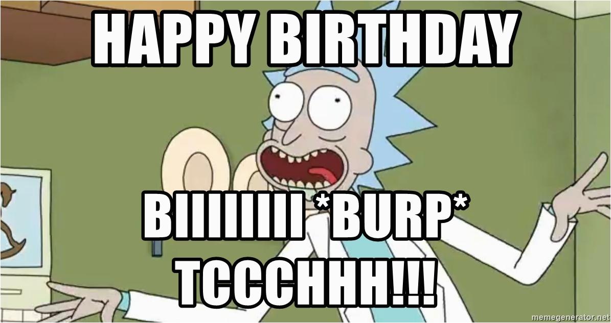 Rick and Morty Happy Birthday Meme Happy Birthday Biiiiiiii Burp Tccchhh Rick and