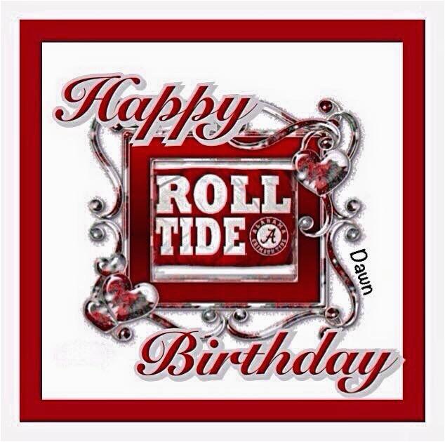 Roll Tide Birthday Meme 62 Best Bama Birthdays Images On Pinterest Birthdays 4