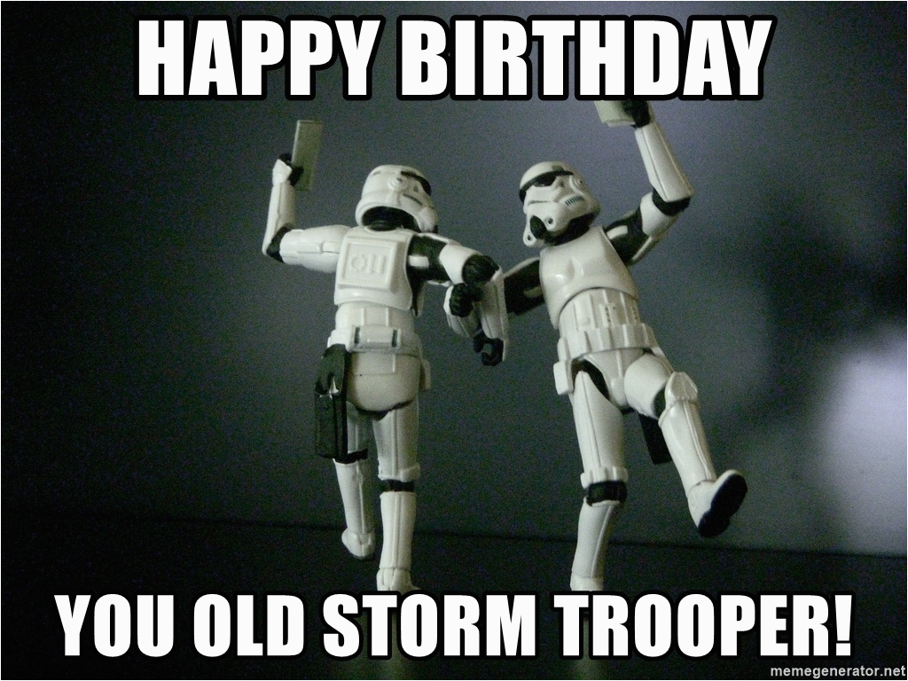 star wars payday happy birthday you old storm trooper