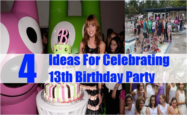 ideas for celebrating 13th birthday party