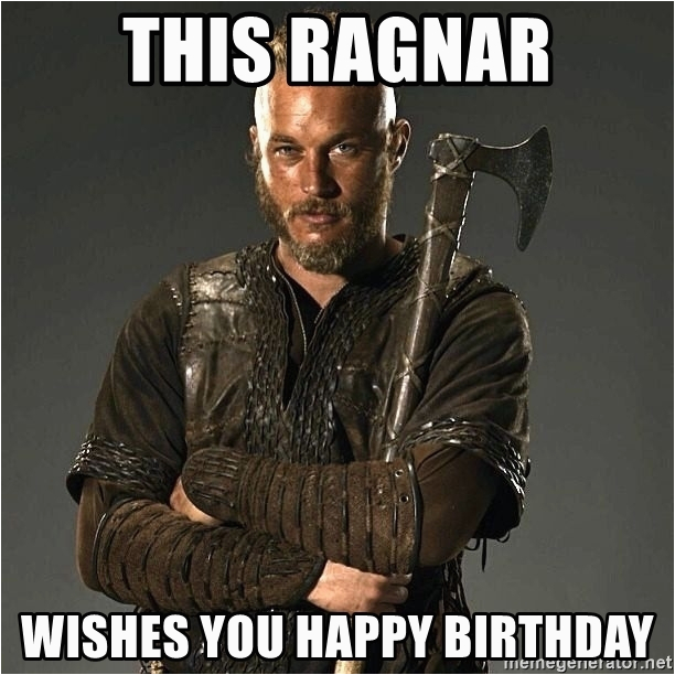 ragnar vikings this ragnar wishes you happy birthday
