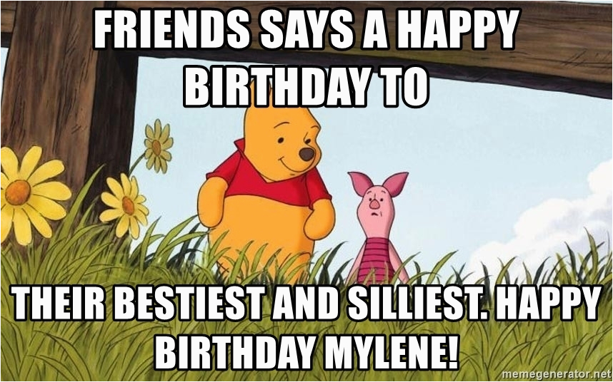 winnie the pooh and piglet friends says a happy birthday to their bestiest and silliest happy birthd