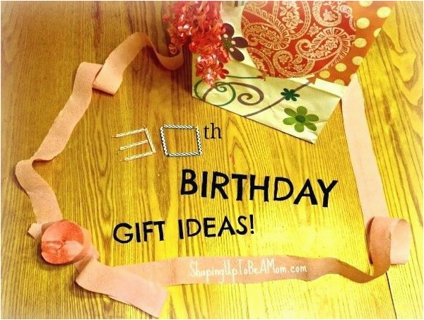 ideas for 30th birthday for him