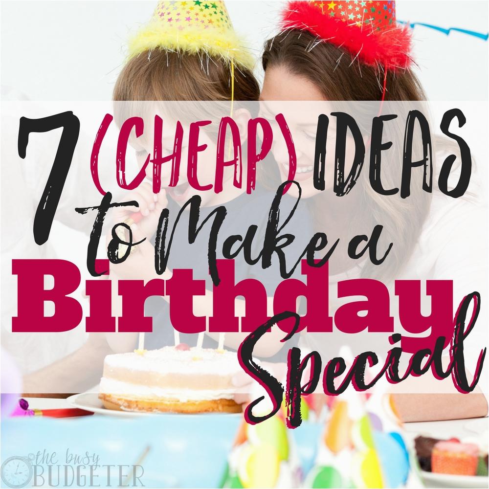 cheap ideas to make a birthday special