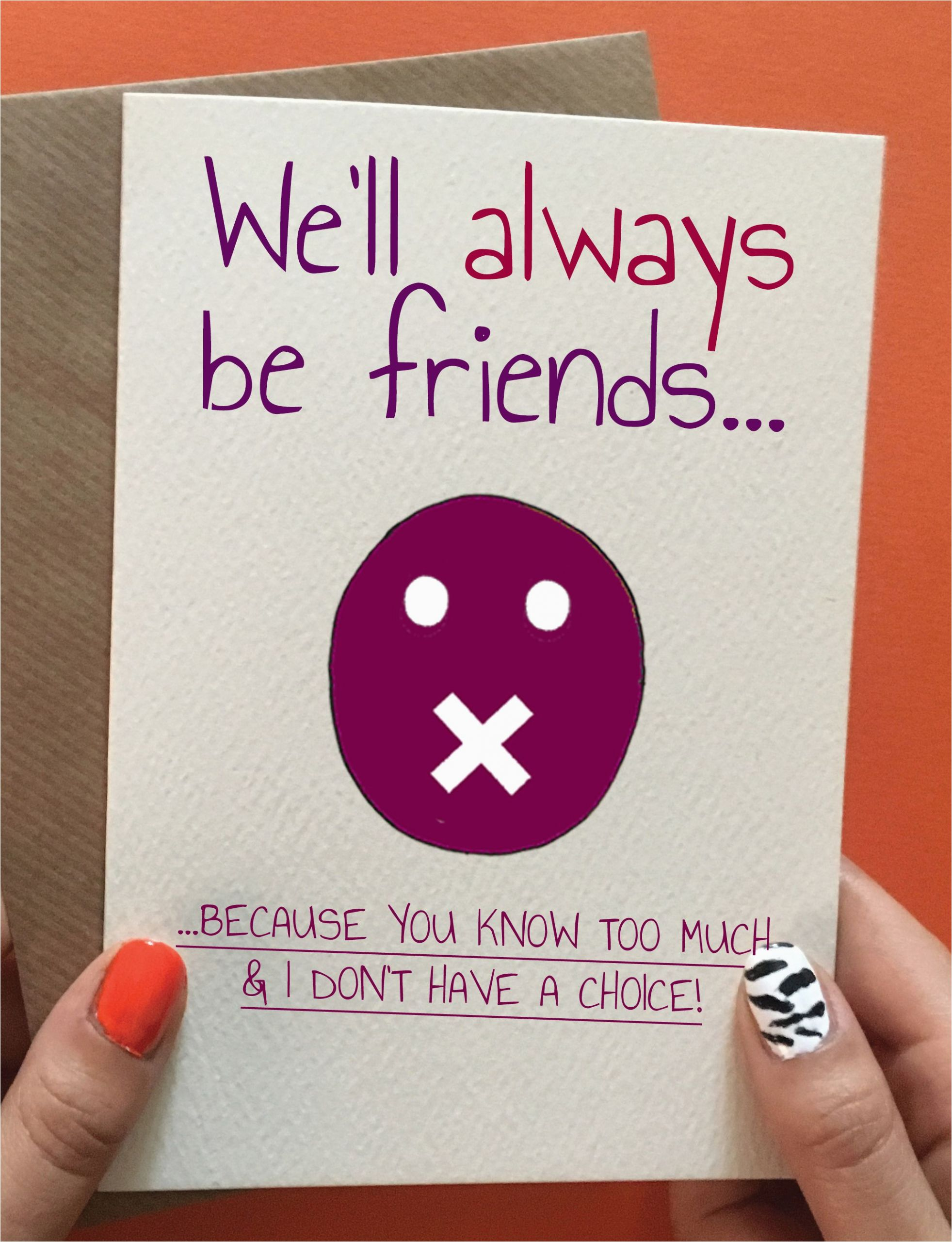 Birthday Gifts for Best Friends Diy We 39 Ll Always Be Friends Guy Fraaaand Birthday Cards