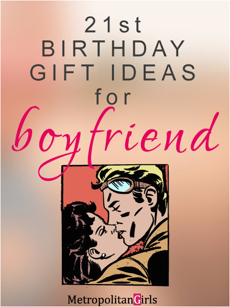 Birthday Gifts for Him 21 20 Best 21st Birthday Gifts for Your Boyfriend