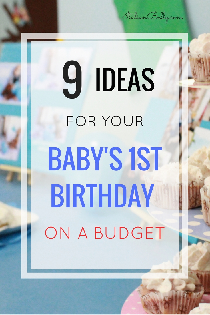 Birthday Gifts for Him On A Budget Baby 39 S 1st Birthday Ideas On A Budget Italian Belly