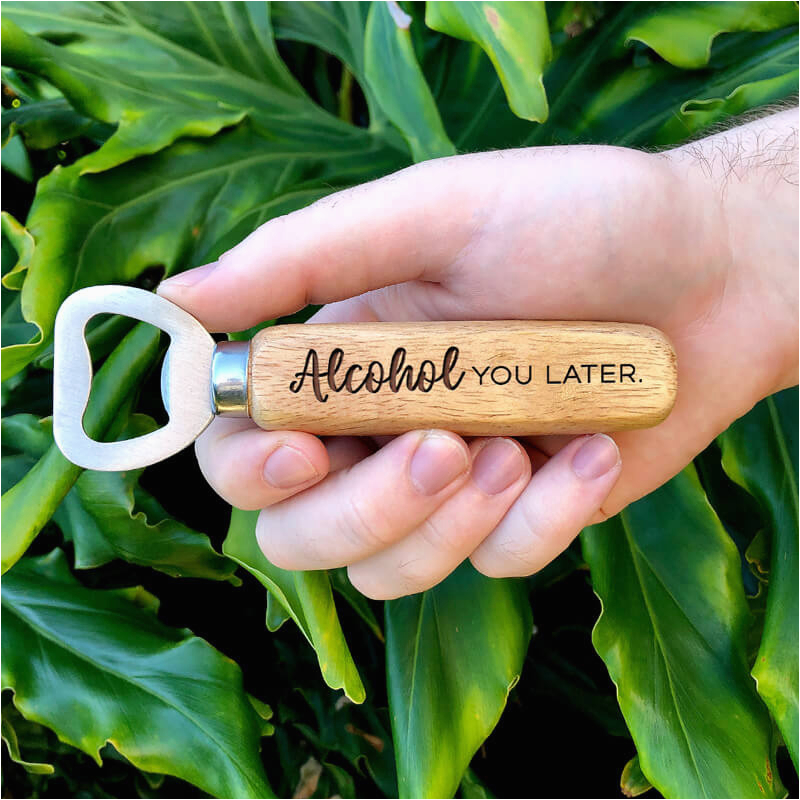 Birthday Gifts for Him Perth Alcohol You Later Bottle Opener Miss Bold Design