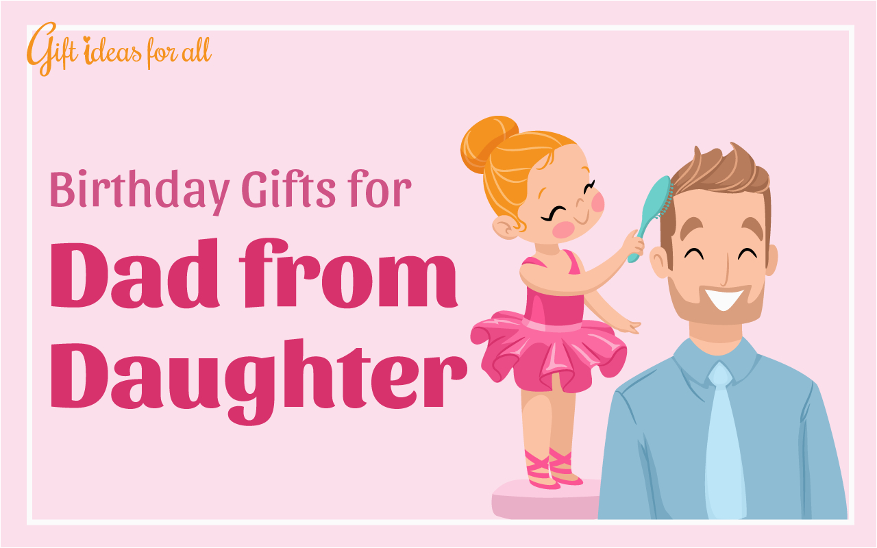 best birthday gifts dad daughter