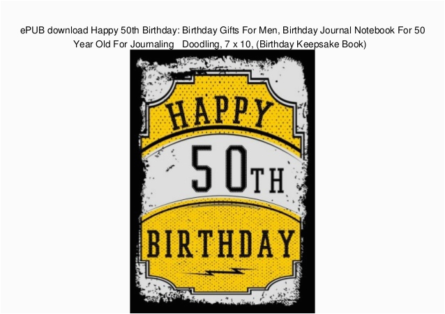 epub download happy 50th birthday birthday gifts for men birthday journal notebook for 50 year old for journaling doodling 7 x 10 birthday keepsake book