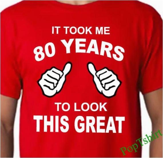 80th birthday tshirt 80th birthday shirt